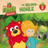 Die Karls-Bande - Folge 2: Die Helden-Höhle - Johannes Disselhoff, Jenny Alten