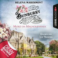 Mord im Magnolienhaus - Bunburry - Ein Idyll zum Sterben, Folge 11 - Helena Marchmont