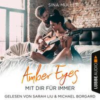 Amber Eyes - Mit dir für immer - Sina Müller