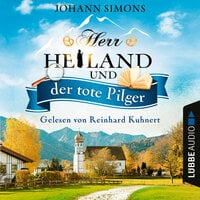 Herr Heiland und der tote Pilger - Herr Heiland, Folge 1 - Johann Simons