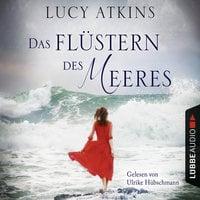 Das Flüstern des Meeres - Lucy Atkins