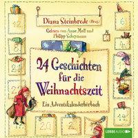24 Geschichten für die Weihnachtszeit - Ein Adventskalenderhörbuch - Stefanie Scharnberg