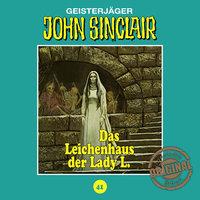 John Sinclair, Tonstudio Braun, Folge 41: Das Leichenhaus der Lady L.