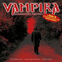 Vampira, Folge 5: Niemandes Freund - Vampira