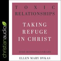 Toxic Relationships - Ellen Mary Dykas