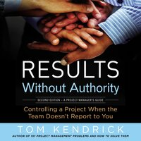 Results Without Authority Controlling a Project When the Team Doesn't Report to You - Tom Kendrick