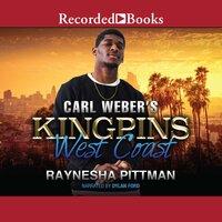 Carl Weber's Kingpins: West Coast - Raynesha Pittman