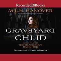Graveyard Child - M.L.N. Hanover