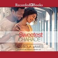 The Sweetest Charade - Jadesola James