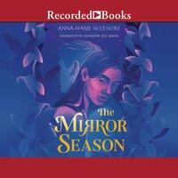 The Mirror Season - Anna-Marie McLemore