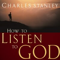 How to Listen to God - Charles F. Stanley