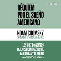 Réquiem por el sueño americano (Requiem for the American Dream) - Noam Chomsky