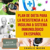 Plan de dieta para la resistencia a la insulina & Sistema inmunológico En Español - Charlie Mason