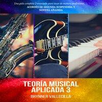 Teoría musical aplicada 3 - Brynner Vallecilla
