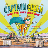 Captain Green and the Tree Machine - Evelyn Bookless