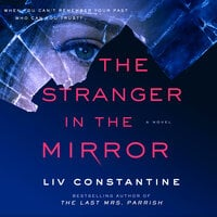 The Stranger in the Mirror: A Novel - Liv Constantine