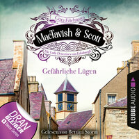 MacTavish & Scott - Die Lady Detectives von Edinburgh: Gefährliche Lügen - Gitta Edelmann