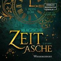 Magische Zeitasche - Dritte Stunde: Wiedergeburt - I. Reen Bow