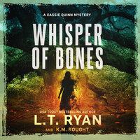 Whisper of Bones - L. T. Ryan, K. M. Rought