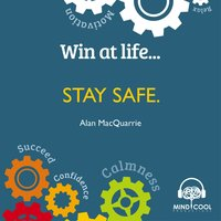 Win at Life: Stay Safe - Alan MacQuarrie