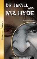 Dr. Jekyll and Mr. Hyden Timeless Classics - Robert Louis Stevenson