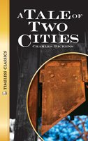 A Tale of Two Cities Timeless Classics - Charles Dickens