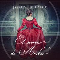 El secreto de Amber - Josi S. Kilpack
