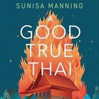 A Good True Thai - Sunisa Manning