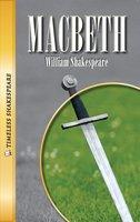 Macbeth: Timeless Shakespeare - William Shakespeare