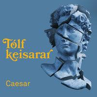 Tólf keisarar I – Caesar - Gaius Suetonius Tranquillus