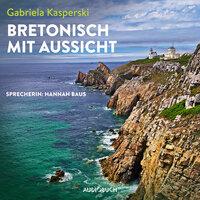 Bretonisch mit Aussicht - Gabriela Kasperski