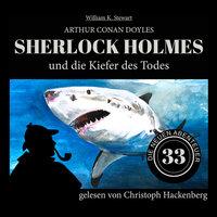 Sherlock Holmes - Die neuen Abenteuer: Sherlock Holmes und die Kiefer des Todes - Sir Arthur Conan Doyle, William K. Stewart