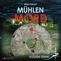 Mühlenmord - Küsten-Krimi - Marc Freund