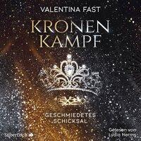 Kronenkampf - Geschmiedetes Schicksal - Valentina Fast