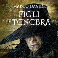 Figli di Tenebra - Marco Davide