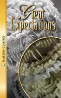 Great Expectations: Timeless Classics - Charles Dickens
