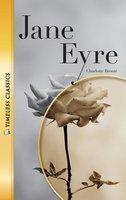 Jane Eyre: Timeless Classics - Charlotte Brontë