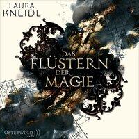 Das Flüstern der Magie - Laura Kneidl