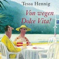 Von wegen Dolce Vita! - Tessa Hennig