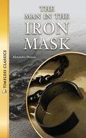 The Man in the Iron Mask Timeless Classics - Alexandre Dumas