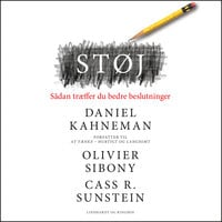 Støj - Sådan træffer du bedre beslutninger - Olivier Sibony, Daniel Kahneman, Cass R. Sunstein