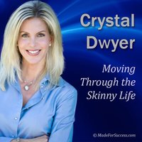Moving Through the Skinny Life - Crystal Dwyer