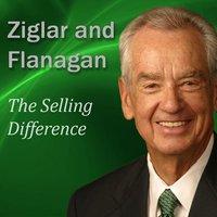 The Selling Difference - Bryan Flanagan, Zig Ziglar