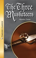 The Three Musketeers: Timeless Classics - Alexandre Dumas