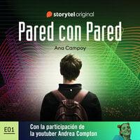 Pared con pared - E01 - Ana Campoy