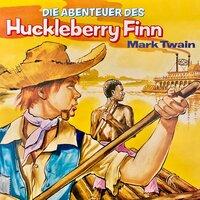 Die Abenteuer des Huckleberry Finn - Mark Twain, Dagmar von Kurmin