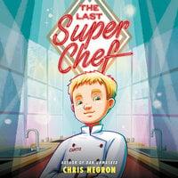 The Last Super Chef - Chris Negron