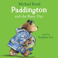 Paddington and the Busy Day - Michael Bond