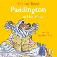 Paddington in Hot Water - Michael Bond