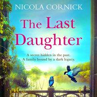 The Last Daughter - Nicola Cornick